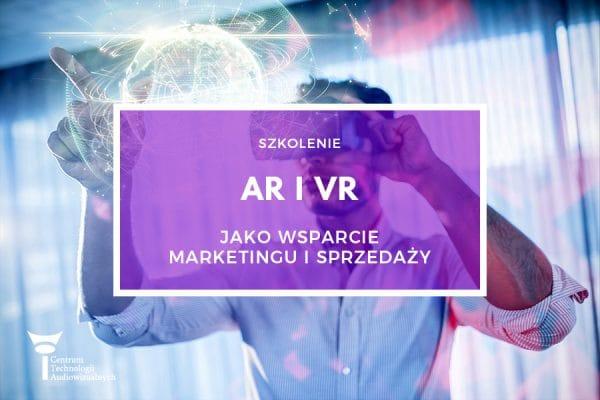 """Szkolenie """"AR iVR – Jako wsparcie marketingu isprzedaży"""" 24.01.2019"""