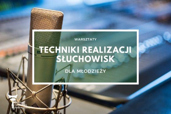 Warsztaty dla młodzieży – Techniki realizacji słuchowisk,  19-20.01.2019
