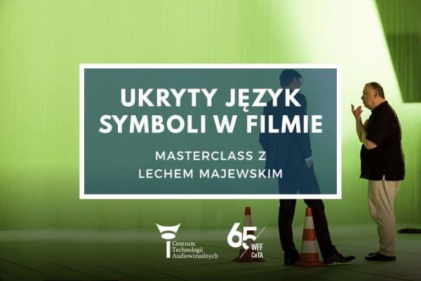 """Masterclass zLechem Majewskim """"Ukryty język symboli wfilmie"""", 20-21.05.2019"""