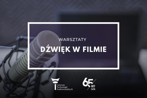 Warsztaty DŹWIĘK WFILMIE, 24-26.09.2019