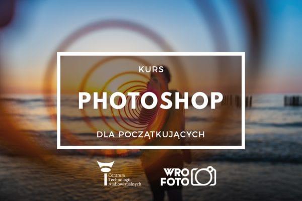 Kurs Adobe Photoshop dla początkujących, wrzesień 2019 (płatny)