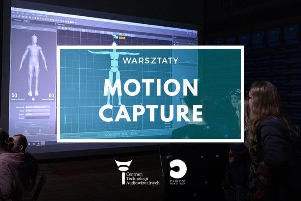 Warsztaty Motion Capture, 12-13.10.2019 (płatne)