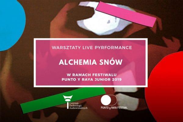 """Warsztaty Punto y Raya Junior """"Alchemia snów – live performance"""""""