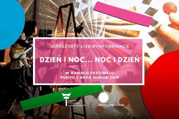 """Warsztaty Punto y Raya Junior """"Dzień iNoc…Noc iDzień – live performance"""""""