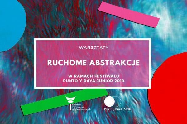 "Warsztaty Punto y Raya Junior ""Ruchome abstrakcje"""