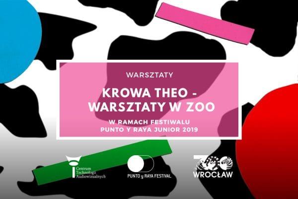 """Warsztaty Punto y Raya Junior """"Krowa Theo – warsztaty wZOO"""""""