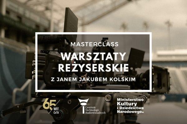 Masterclass – warsztaty reżyserskie z Janem Jakubem Kolskim 19-20.11.2019