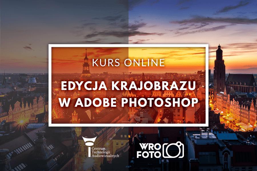 Edycja krajobrazu w adobe photoshop - kurs online