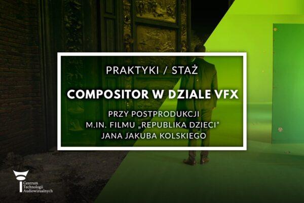 Compositr w dziale vfx - praktyki