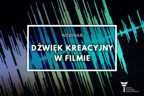 Webinar - Dźwięk kreacyjny wfilmie